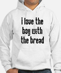 I Love the Boy With the Bread Hoodie