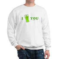 I Love You Beer Sweatshirt