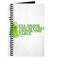 'll Drink You Bitches Under The Table Journal