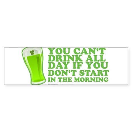 You Can't Drink All Day Sticker (Bumper)