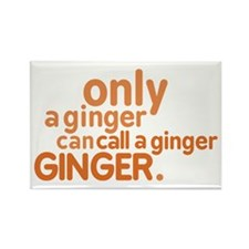 Only a ginger Rectangle Magnet