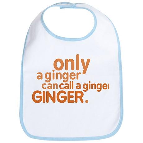 Only a ginger Bib