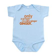 Only a ginger Infant Bodysuit