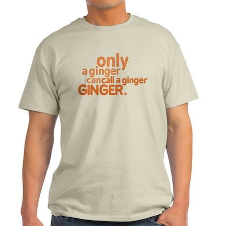 Only a ginger Light T-Shirt