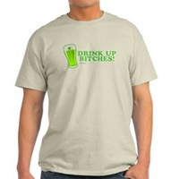 St Patrick's Drink Up Bitches Light T-Shirt