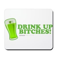 St Patrick's Drink Up Bitches Mousepad