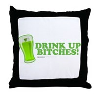 St Patrick's Drink Up Bitches Throw Pillow