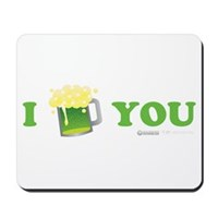 St Patrick's I Love You Beer Mousepad