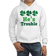 He's Trouble Irish Couple Hooded Sweatshirt