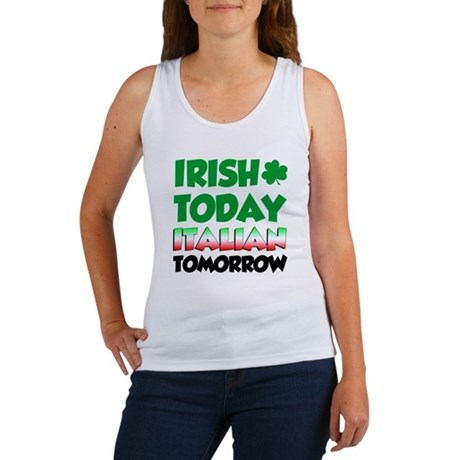 Irish Today Italian Tomorrow Women's Tank Top