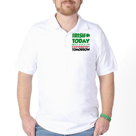 Irish Today Italian Tomorrow Golf Shirt