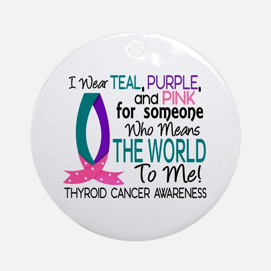 Means World To Me 1 Thyroid Cancer Shirts Ornament