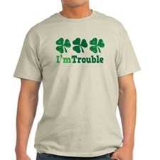 I'm Trouble Funny Irish T-Shirt