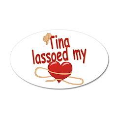 Tina Lassoed My Heart 22x14 Oval Wall Peel