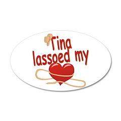 Tina Lassoed My Heart 38.5 x 24.5 Oval Wall Peel