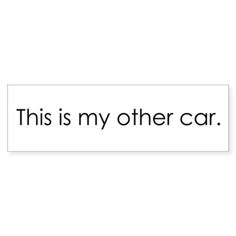"""""""This is my other car"""" Dumbpersticker"""
