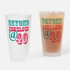 Beyond Fabulous 40th Birthday Drinking Glass