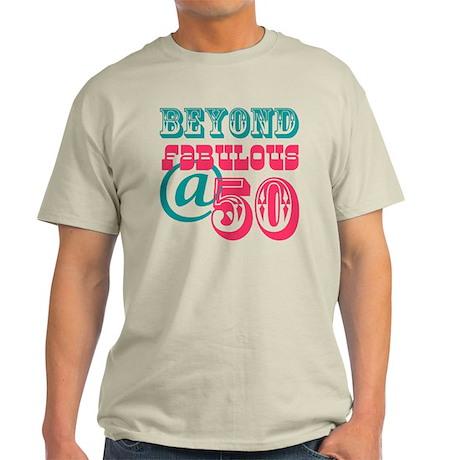 Beyond Fabulous 50th Birthday Light T-Shirt