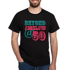 Beyond Fabulous 50th Birthday T-Shirt