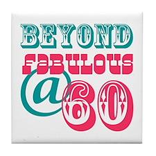 Beyond Fabulous 60th Birthday Tile Coaster