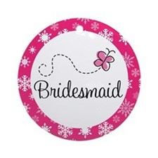Bridesmaid Pink butterfly Ornament (Round)