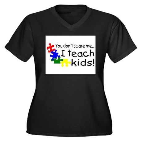 You Dont Scare Me I Teach Kids Plus Size T-Shirt