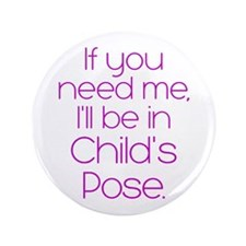 """In Child's Pose 3.5"""" Button"""
