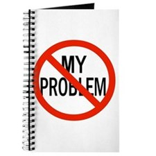 It's Not My Problem! Journal