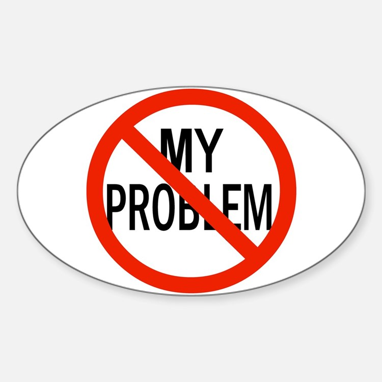 It's Not My Problem! Decal