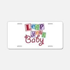 Leap Year Baby Aluminum License Plate