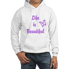 Life is Beautiful Hoodie