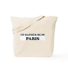 Rather be in Paris Tote Bag