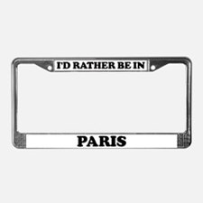 Rather be in Paris License Plate Frame