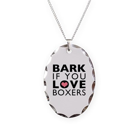 Bark If You Love Boxers Necklace Oval Charm