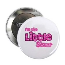 "I'm The Little Sister 2.25"" Button"