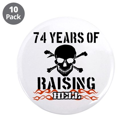 """74 years of raising hell 3.5"""" Button (10 pack)"""