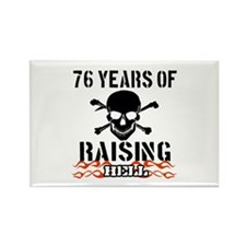 76 years of raising hell Rectangle Magnet