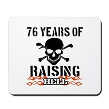 76 years of raising hell Mousepad