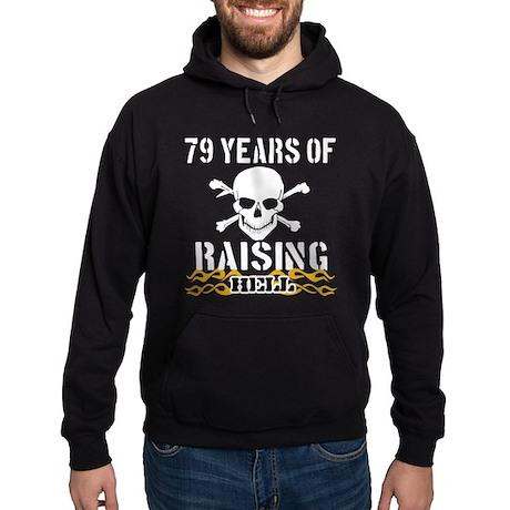 79 years of raising hell Hoodie (dark)