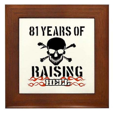 81 years of raising hell Framed Tile