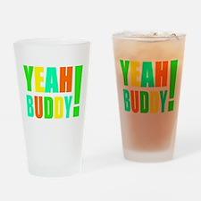 Yeah Buddy! (multi) Drinking Glass