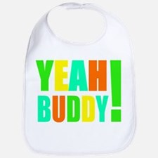 Yeah Buddy! (multi) Bib