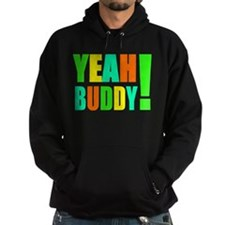 Yeah Buddy! (multi) Hoodie