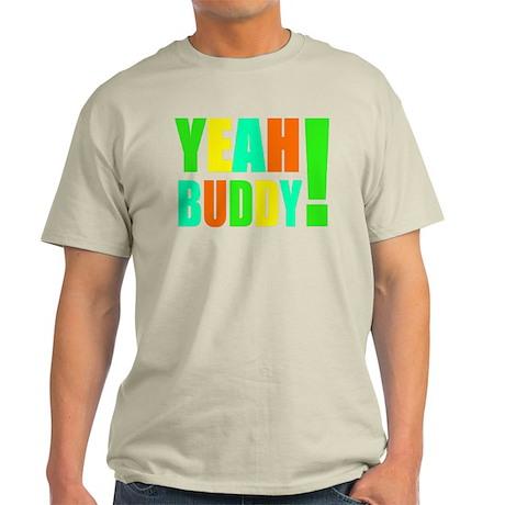 Yeah Buddy! (multi) Light T-Shirt