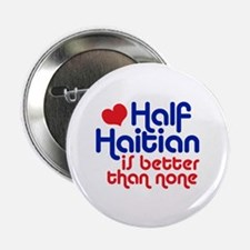 "Half Haitian 2.25"" Button"