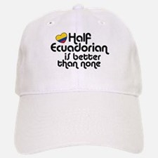 Half Ecuadorian Baseball Baseball Cap