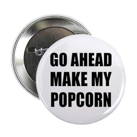 "Make My Popcorn 2.25"" Button (100 pack)"