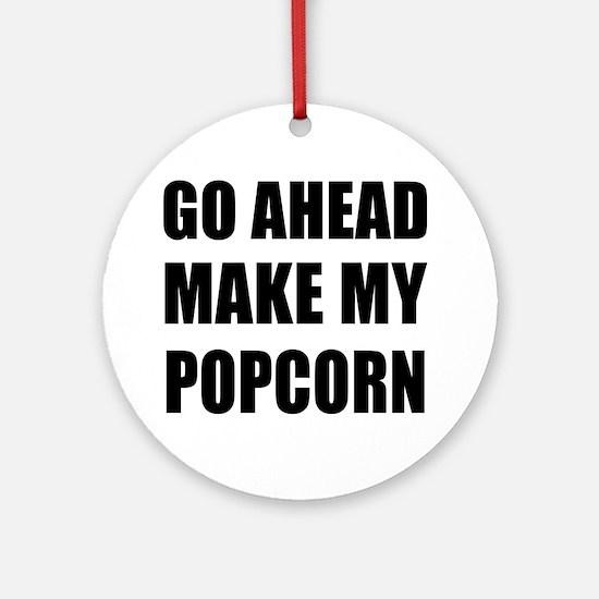 Make My Popcorn Ornament (Round)