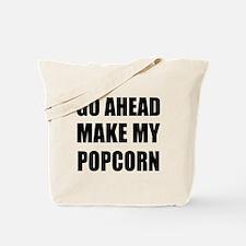 Make My Popcorn Tote Bag