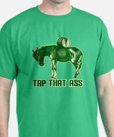 Tap That Ass T-Shirt